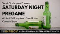 Live Comedy in Seoul - Saturday Night Pregame - BYOB Comedy in South Korea