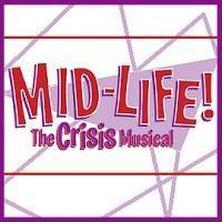 MID-LIFE! The Crisis Musical in Orlando