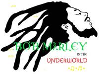 BOB MARLEY in the Underworld in San Diego