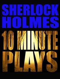 Sherlock Holmes 10 Minute Plays in UK / West End