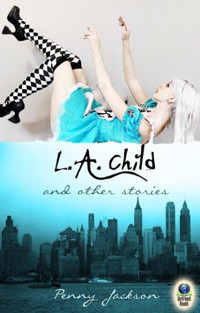 L.A. CHILD AND OTHER STORIES in Other New York Stages