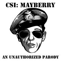 CSI: Mayberry - An Unauthorized Parody in Off-Off-Broadway