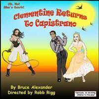 CLEMENTINE RETURNS TO CAPISTRANO in Costa Mesa