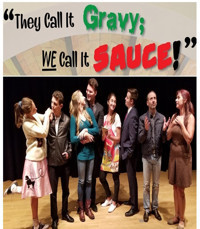 They Call It Gravy; WE Call It SAUCE! in Broadway
