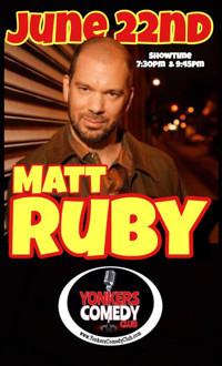 Matt Ruby & Friends at Yonkers Comedy Club in Rockland / Westchester