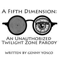 A Fifth Dimension: An Unauthorized Twilight Zone Parody in Other New York Stages