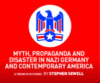 Myth, Propaganda and Disaster in Nazi Germany and Contemporary America in Australia - Adelaide