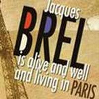 Jacques Brel is Alive and Well and Living in Paris in San Francisco