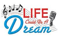 Life Could Be A Dream in Broadway