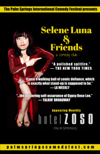 The Palm Springs Comedy Festival Presents Selene Luna & Friends in Palm Springs