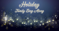 HOLIDAY FAMILY SING ALONG in San Francisco