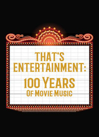 That's Entertainment: 100 Years of Movie Music in Broadway