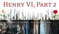 Henry VI, Part 2, directed by the acclaimed Tina Packer in Boston