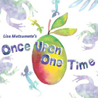 Lisa Matsumoto's ONCE UPON ONE TIME in HAWAII