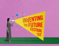 Inventing The Future festival in UK Regional