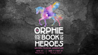 Orphie and the Book of Heroes  in Broadway