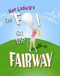 The Fox On The Fairway by Ken Ludwig in Jacksonville