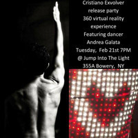 Cristiano's Exvolver 360 Virtual Reality Experience release party Feb 21st 7PM @Jump Into The Light – New York featuring dancer Andrea Galata  in Other New York Stages
