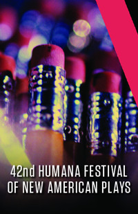 42nd Annual Humana Festival of New American Plays in Louisville