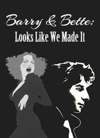 Barry & Bette: Looks like we made it in Broadway