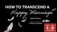HOW TO TRANSCEND A HAPPY MARRIAGE in Salt Lake City