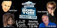 The Keystone Light Friends of Bob & Tom Show Comedy Tour at Palais Royale in South Bend