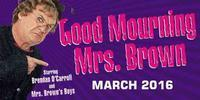 Good Mourning Mrs. Brown in New Zealand
