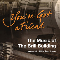 You've Got a Friend: The Music of The Brill Building in Rockland / Westchester