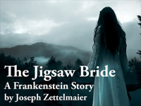 The Jigsaw Bride: A Frankenstein Story in Chicago