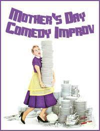 Mother's Day Improv Comedy Show in Seattle