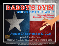 Daddy's Dyin' Who's Got the Will? in Houston