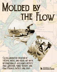 Molded by the Flow: A poetic, visual and musical narrative in Maine