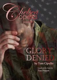 Chelsea Opera presents Glory Denied by Tom Cipullo in Other New York Stages