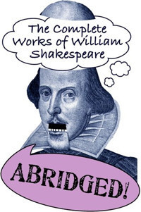 The Complete Works of William Shakespeare Abridged in Broadway