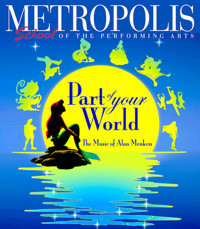 Part of Your World: The Music of Alan Menken in Broadway