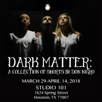 Dark Matter: A Collection of Shorts by Don Nigro in Broadway