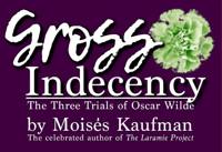 Gross Indecency: The Three Trials of Oscar Wilde in Austin