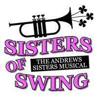 Sisters of Swing: The Andrews Sisters Musical in Central New York