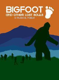 BIGFOOT & OTHER LOST SOULS  in Broadway