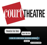 Court Theatre presents the Chicago premiere of Theatre for One: Here We Are in Chicago
