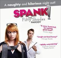 Spank! The Fifty Shades Parody in Thousand Oaks