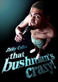 ROBBY COLLINS - THAT BUSHMANS CRAZY in South Africa