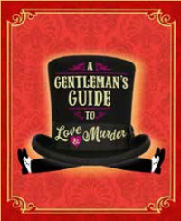 A Gentleman's Guide to Love and Murder  in Broadway