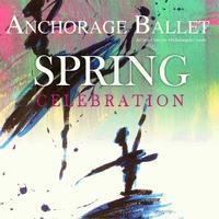 Anchorage Ballet Spring Celebration 2015 in Anchorage