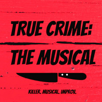 True Crime the Musical in Central New York