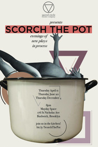 Scorch the Pot: an evening of new plays in process April 2019 in Brooklyn