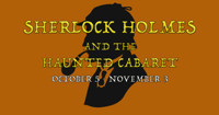 Sherlock Homes and the Haunted Cabaret  in Broadway