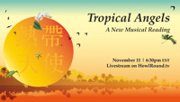 Tropical Angels, a new musical reading in Off-Off-Broadway