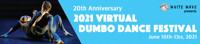 Call for Choreographers at 2021 Virtual DUMBO Dance Festival  in Rockland / Westchester