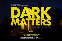 Dark Matters in Broadway